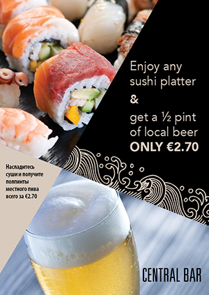 Central bar promotion. Enjoy any sushi platter and get a half pint of local beer for only 2 euro and 70 cents
