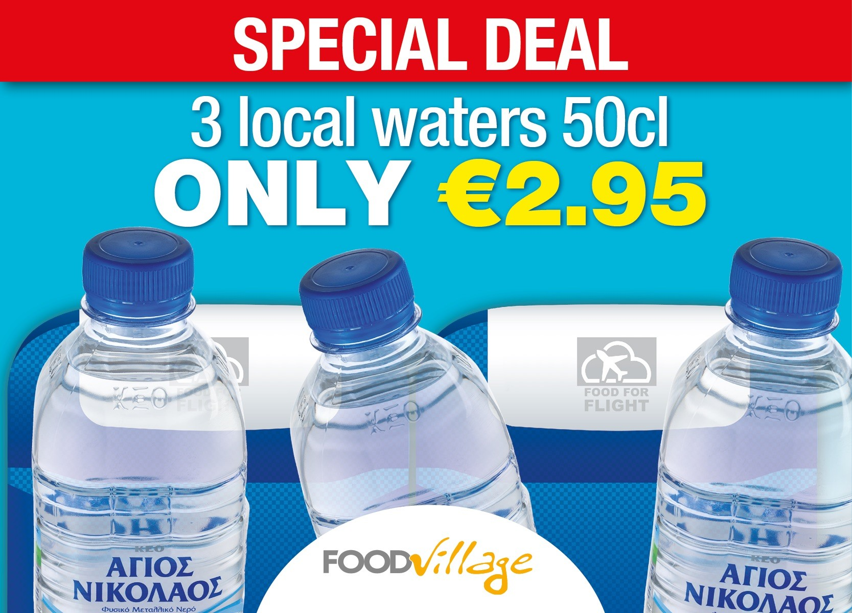Special deal. 3 local waters 50cl for only €2.95